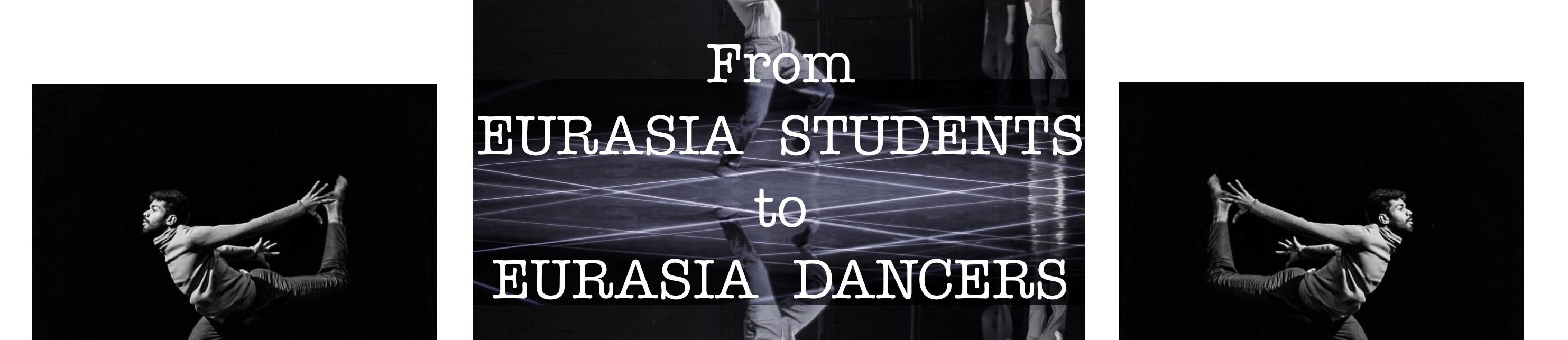 From Eurasia Students to Eurasia Dancers